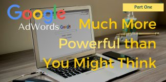 Google AdWords – Much more powerful than you might think