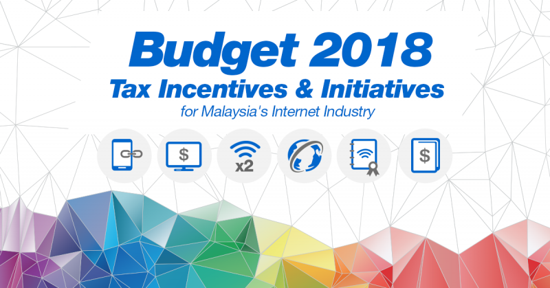 Malaysia budget 2018 tax incentives & initiatives for Malaysia's Internet Industry